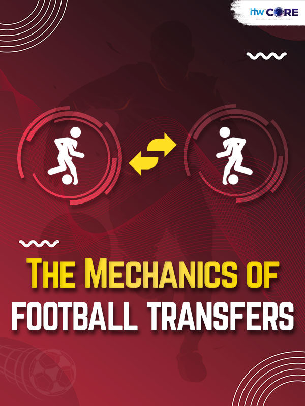 Deadline Day - The Mechanics Behind Football's Transfer Window