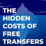 The Hidden Costs of Free Transfers
